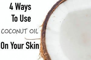 4 Ways to Use Coconut Oil on your Skin!