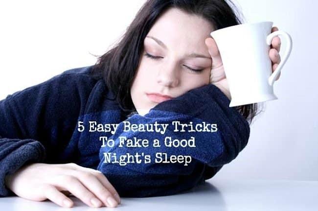 5 Easy Beauty Tricks to Fake a Good Night's Sleep
