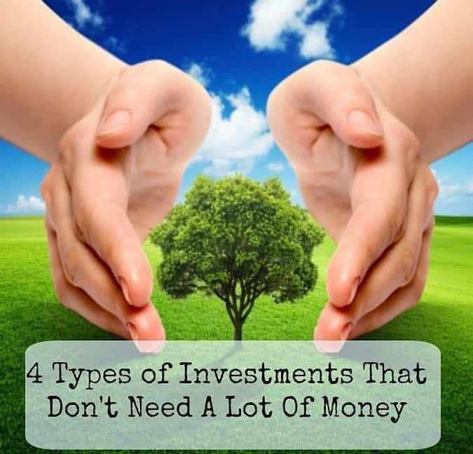 4 Types of Investments That Don't Need A Lot Of Money