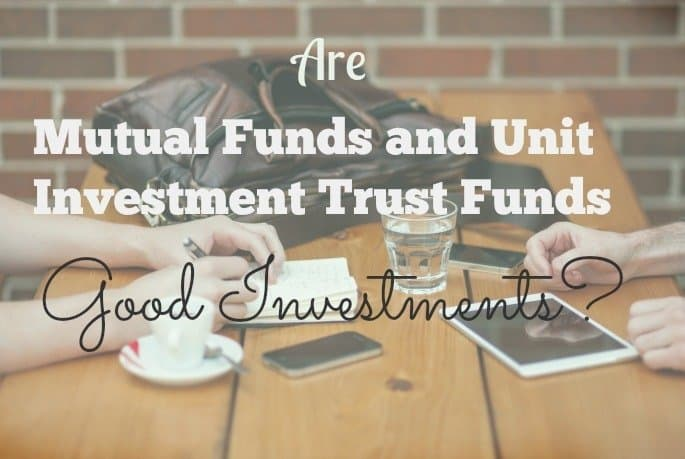 Are Mutual Funds and Unit Investment Trust Funds (UITF) Good Investments?
